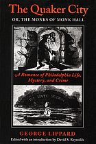 The Quaker City, or, The monks of Monk Hall : a romance of Philadelphia life, mystery, and crime