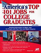 America's top 101 jobs for college graduates : detailed information on Major jobs for people with four-year and higher degrees