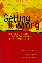 Getting it wrong : regional cooperation and the Commonwealth of Independent States