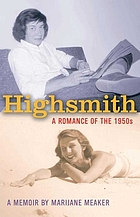Highsmith : a romance of the 1950's, a memoir :