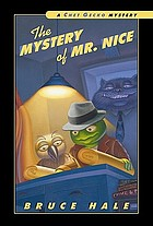 The mystery of Mr. Nice : from the tattered casebook of Chet Gecko, private eye