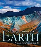 The encyclopedia of Earth : a complete visual guide