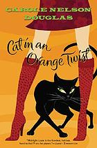 Cat in an orange twist : a Midnight Louie mystery