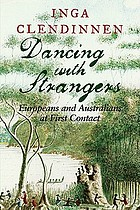 Dancing with strangers : Europeans and Australians at first contact