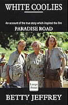 White coolies : an account of the true story which inspired the film Paradise Road