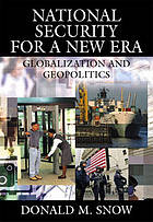 National security for a new era : globalization and geopolitics