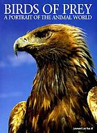 Birds of prey : a portrait of the animal world