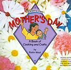 My very own Mother's Day : a book of cooking and crafts