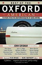 Best of the Oxford American : ten years from the southern magazine of good writing