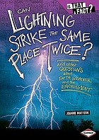 Can lightning strike the same place twice? : and other questions about Earth, weather, and the environment