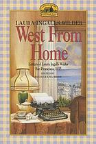 West from home : letters of Laura Ingalls Wilder, San Francisco, 1915