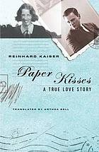 Paper kisses : a true love story