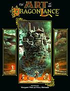 The art of Dragonlance : based on the fantasy bestseller by Margaret Weis and Tracy Hickman