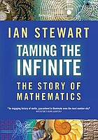 Taming the infinite : the story of mathematics
