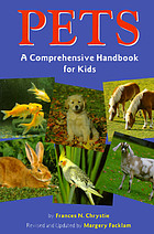 Pets : a comprehensive handbook for kids