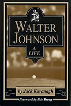 Walter Johnson : a life