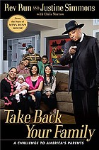 Take back your family : a challenge to America's parents