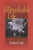 An improbable life : memoirs