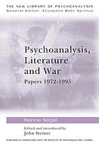 Psychoanalysis, literature, and war : papers, 1972-1995