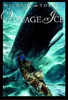 Voyage of ice : chronicles of courage