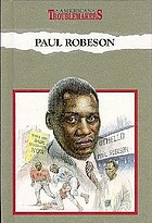 Paul Robeson : a voice of struggleAmerican Troublemakers Paul Robeson