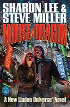 Mouse & dragon : a new Liaden universe novel