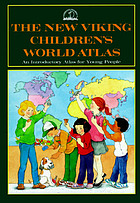 The new Viking children's world atlas : an introductory atlas for young people