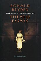Shaw and his contemporaries : theatre essays