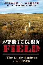 Stricken field : the Little Bighorn Battlefield since 1876
