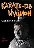 Karate-dō nyūmon : the master introductory text