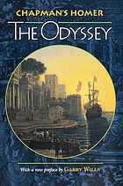 Chapman's Homer: the Iliad, the Odyssey and the lesser Homerica