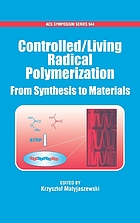Controlled/living radical polymerization : from synthesis to materials