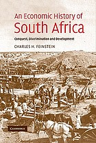 An economic history of South Africa : conquest, discrimination, and development