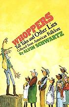 Whoppers : tall tales and other lies
