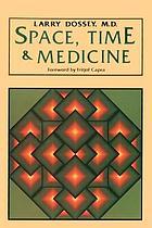 Space, time, & medicine