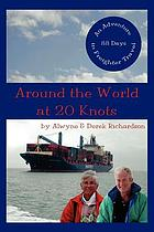 Around the world at 20 knots : an adventure in freighter travel
