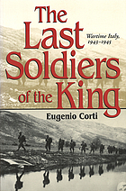 The last soldiers of the King : wartime Italy, 1943-1945