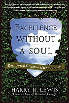 Excellence without a soul : does liberal education have a future?