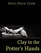 Clay in the potter's hands