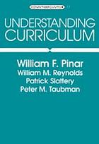 Understanding curriculum : an introduction to the study of historical and contemporary curriculum discourses