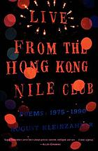 Live from the Hong Kong Nile Club : poems, 1975-1990