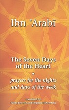 The seven days of the heart Awrād al-usbūʻ (Wird) : prayers for the nights and days of the week