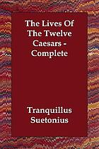 The lives of the twelve Caesars, complete