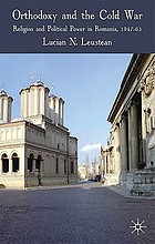 Orthodoxy and the Cold War : religion and political power in Romania, 1947-65