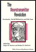 The Neurotransmitter revolution : serotonin, social behavior, and the law