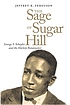 The sage of Sugar Hill : George S. Schuyler and the Harlem Renaissance