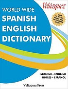 Velázquez world wide Spanish and English dictionary : English, Spanish/Inglés, Espan̋ol