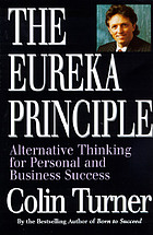 The Eureka principle : alternative thinking for personal and business success