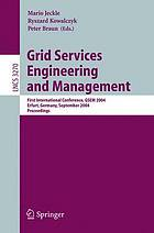 Grid services engineering and management first international conference : proceedings