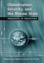 Globalization, security, and the nation-state : paradigms in transition
